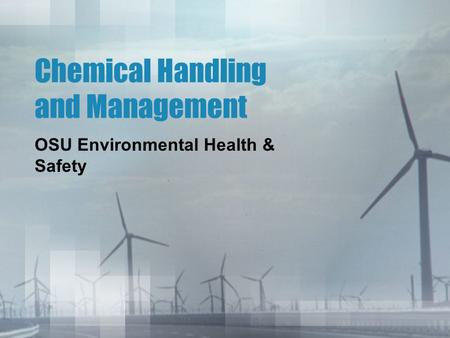 Chemical Handling and Management OSU Environmental Health & Safety.