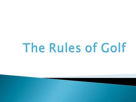 The Rules of Golf.