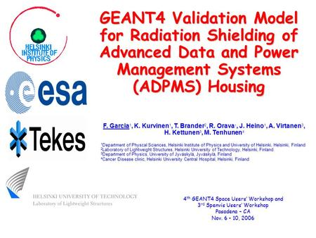 GEANT4 Validation Model for Radiation Shielding of <strong>Advanced</strong> Data and <strong>Power</strong> Management Systems (ADPMS) Housing 4 th GEANT4 Space Users Workshop and 3 rd.