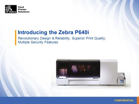 Introducing the Zebra P640i