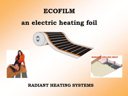 RADIANT HEATING SYSTEMS ECOFILM an electric heating foil.