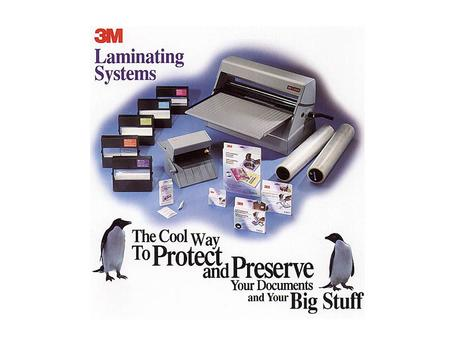 The Cool Way to Protect and Preserve your Documents 3M Laminating Systems 2 Key Features è 3 in 1 Document Finishing System è Non - Electric Operation….No.