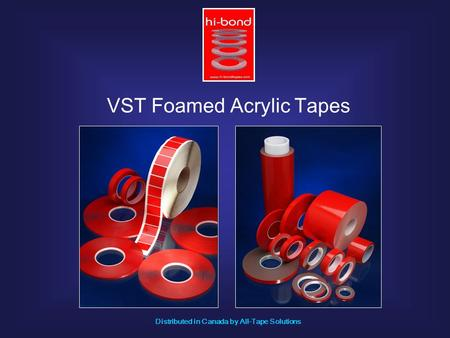 VST Foamed Acrylic Tapes Distributed in Canada by All-Tape Solutions.