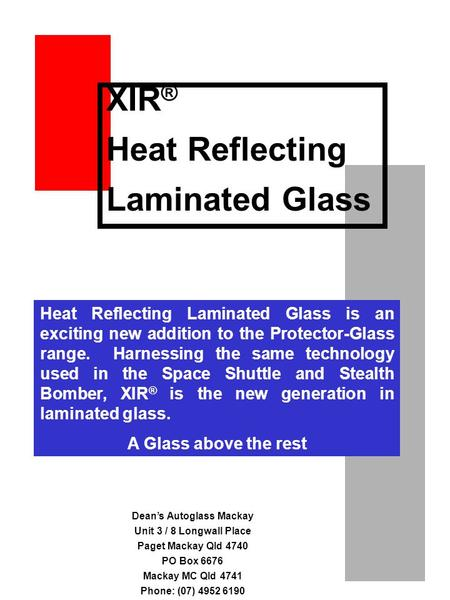 Heat Reflecting Laminated Glass is an exciting new addition to the Protector-Glass range. Harnessing the same technology used in the Space Shuttle and.