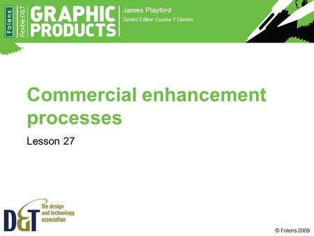 Commercial enhancement processes