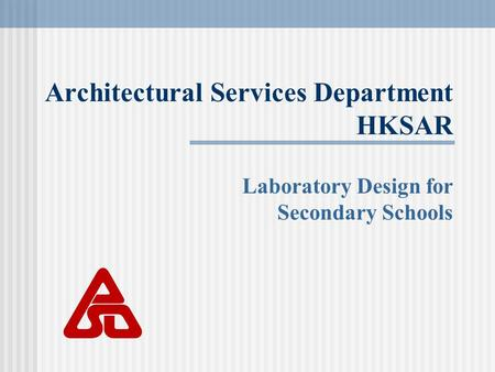 Architectural Services Department HKSAR Laboratory Design for Secondary Schools.