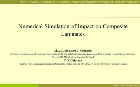 M.A.G. Silva, C. Cismasiu, C.G. Chiorean, Numerical Simulation of Impact on Composite Laminates Numerical Simulation of Impact on Composite Laminates.