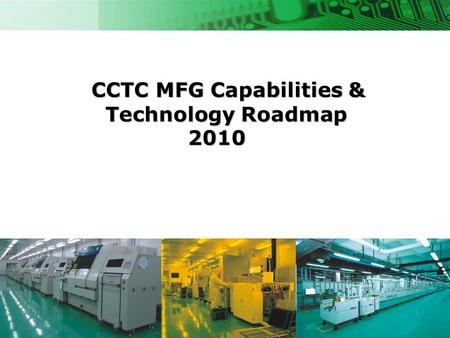 CCTC MFG Capabilities & Technology Roadmap