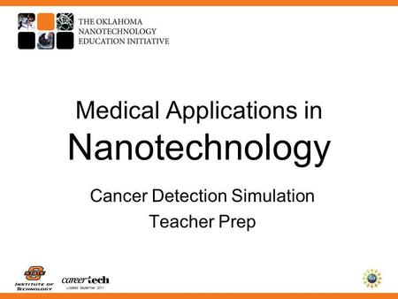 Updated September 2011 Medical Applications in Nanotechnology Cancer Detection Simulation Teacher Prep.