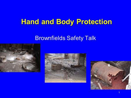 1 Hand and Body Protection Brownfields Safety Talk.