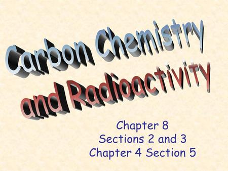 Chapter 8 Sections 2 and 3 Chapter 4 Section 5. Monomers- smaller molecules that join together to make polymers.