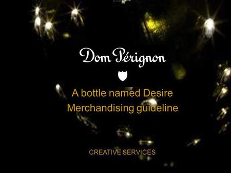 A bottle named Desire Merchandising guideline CREATIVE SERVICES.