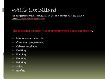 Willie Lee Dillard 561 Ridgecrest Drive, Danville, VA 24540 * Phone: 434-250-1213 *  The following is.