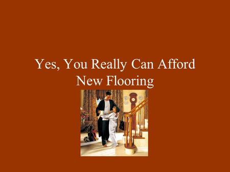 Yes, You Really Can Afford New Flooring. MyFreeCarpet.COM Introduces Click down arrow to right one time after this frame.