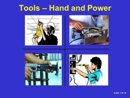 Tools – Hand and Power 1926 Subpart I - Tools – Hand and Power
