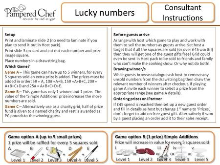 Consultant Instructions Lucky numbers Setup Print and laminate slide 2 (no need to laminate if you plan to send it out in Host pack). Print slide 3 on.