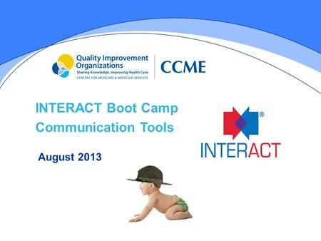 INTERACT Boot Camp Communication Tools August 2013.