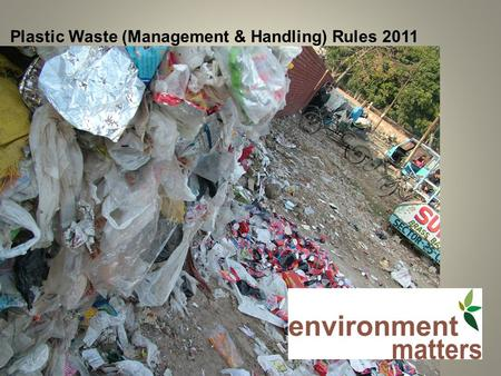 Plastic Waste (Management & Handling) Rules 2011