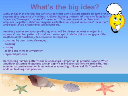 Whats the big idea? Many things in the natural and constructed world come in a predictable amount or in a recognisable sequence of numbers. Children learning.
