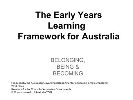 The Early Years Learning Framework for Australia
