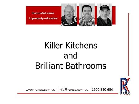 Killer Kitchens and Brilliant Bathrooms  | | 1300 550 656.