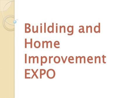 Building and Home Improvement EXPO. Why choose McEstate?