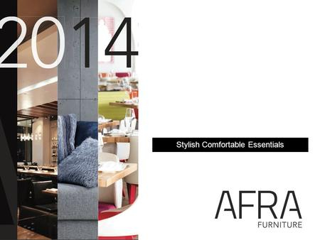 Stylish Comfortable Essentials. Afra Furniture Our 7 Collections Recent Projects Afra Service Q&A Session Agenda Florence Chair & Armchair.