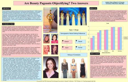 Are Beauty Pageants Objectifying? Two Answers Heather Klein & Regan A. R. Gurung University of Wisconsin, Green Bay INTRODUCTION METHOD RESULTS DISCUSSION.