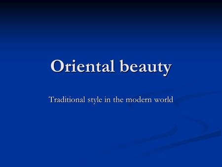 Oriental beauty Traditional style in the modern world.