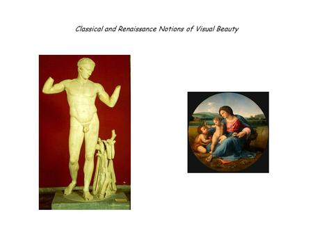 Classical and Renaissance Notions of Visual Beauty.
