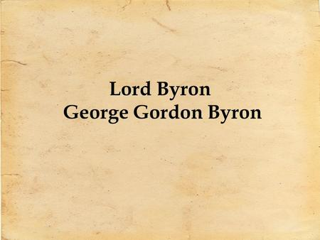Lord Byron George Gordon Byron