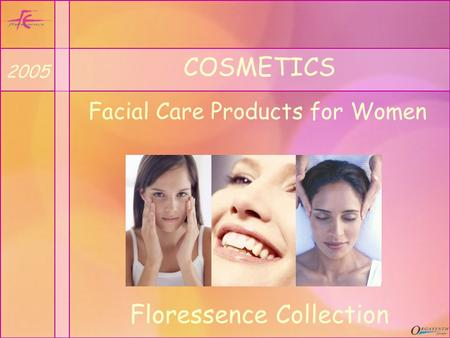COSMETICS Facial Care Products for Women 2005 Floressence Collection.