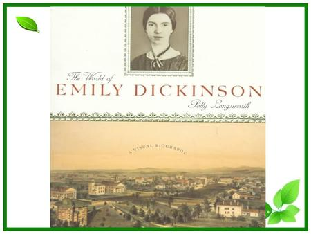 Sunrise in Amherst The Features of Emily Dickinsons poetry Speaker: