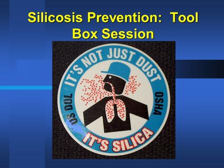 Silicosis Prevention: Tool Box Session