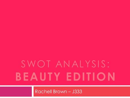SWOT Analysis: Beauty Edition