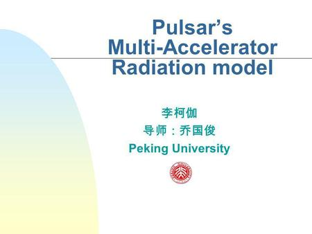 Pulsars Multi-Accelerator Radiation model Peking University.