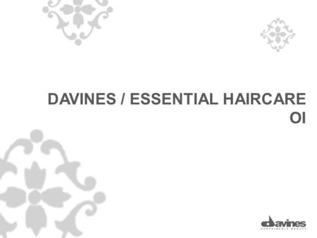 DAVINES / ESSENTIAL HAIRCARE OI. OI/SHAMPOO OI/CONDITIONER.