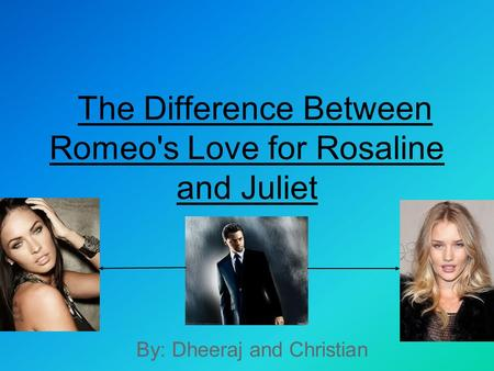 The Difference Between Romeo's Love for Rosaline and Juliet