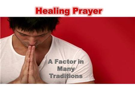 Healing prayers may be offered for oneself or for others who are in need of healing: physical, emotional, or spiritual healing. It can be an individual.