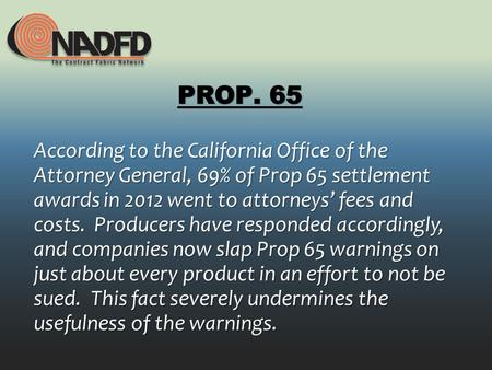 According to the California Office of the Attorney General, 69% of Prop 65 settlement awards in 2012 went to attorneys fees and costs. Producers have responded.
