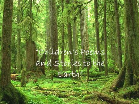 """Children's Poems and Stories to the Earth"""