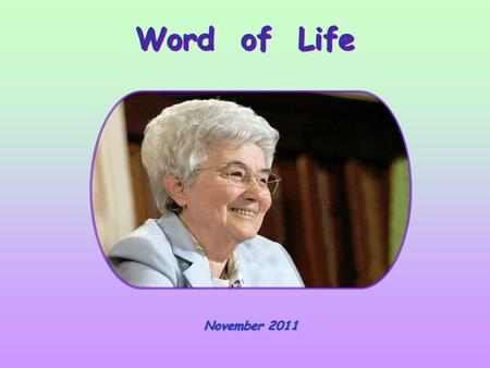Word of Life November 2011 Keep awake therefore, for you know neither the day nor the hour (Mt 25: 13)