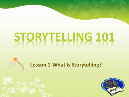 Lesson 1-What Is Storytelling?