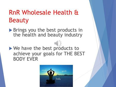 RnR Wholesale Health & Beauty Brings you the best products in the health and beauty industry We have the best products to achieve your goals for THE BEST.