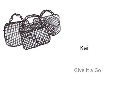 Kai Give it a Go!.