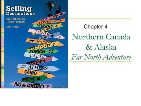 Northern Canada & Alaska Far North Adventure Chapter 4.