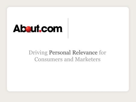Driving Personal Relevance for Consumers and Marketers.