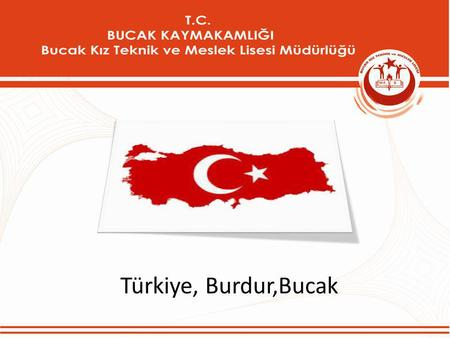 Türkiye, Burdur,Bucak. Turkiye Population Area Capital city Official Language Turkish 75 million 814.578 km2 Ankara.