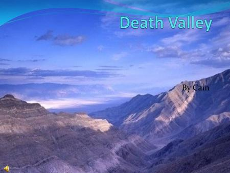 By Cain Size of Park Death Valley is 5,262 square miles.