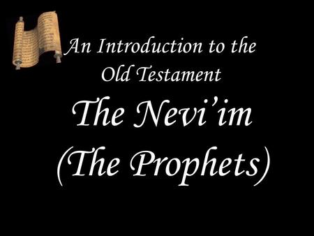 An Introduction to the Old Testament The Neviim (The Prophets)